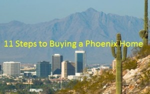 11 Steps to Buying a Phoenix Home Series